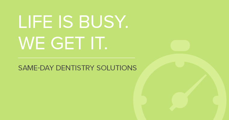 Same day dentistry is the solution for busy people.