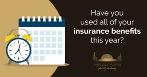 Have you used all of your insurance benefits this year?